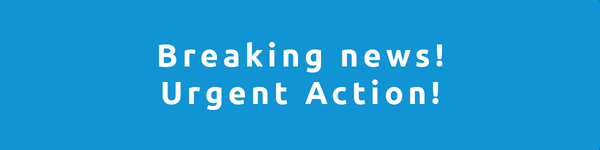 Breaking news! Urgent Action!